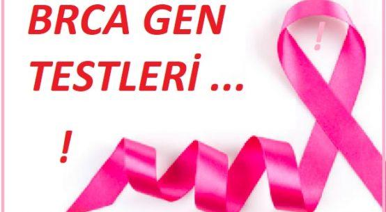 BRCA1, BRCA2 testi nedir,ne zaman yapılır ? , kimler yaptırmalıdır, nasıl yapılır ?