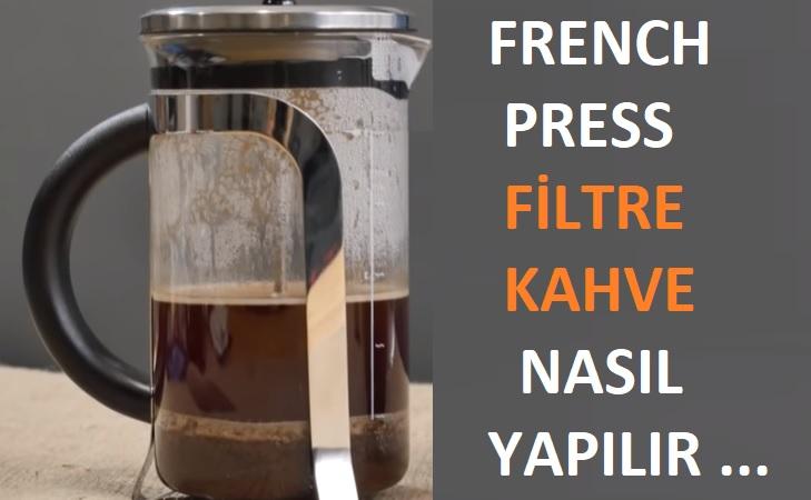 French Press Filtre Kahve Nasıl Yapılır