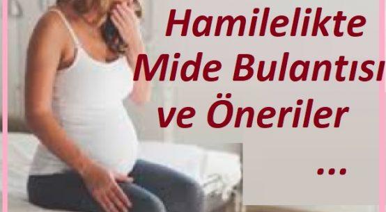 Hamilelikte bulantı nedenleri ve tavsiyeler