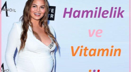 Hamilelikte hangi vitamin ne kadar kullanılmalı