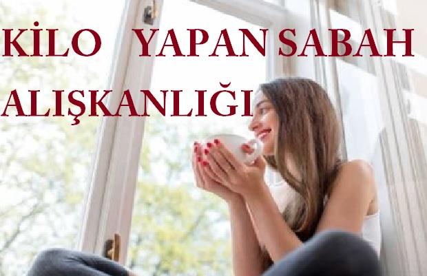 SABAH KİLO YAPAN ŞEYLER