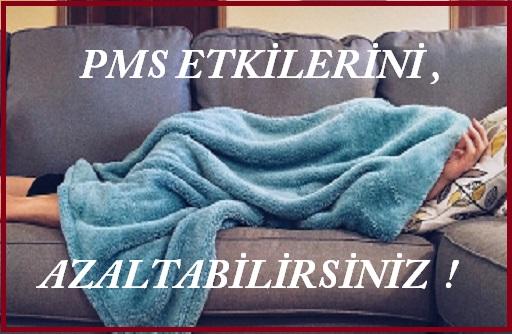 PMS ATAKLARINI AZALTAN ÖNERİLER