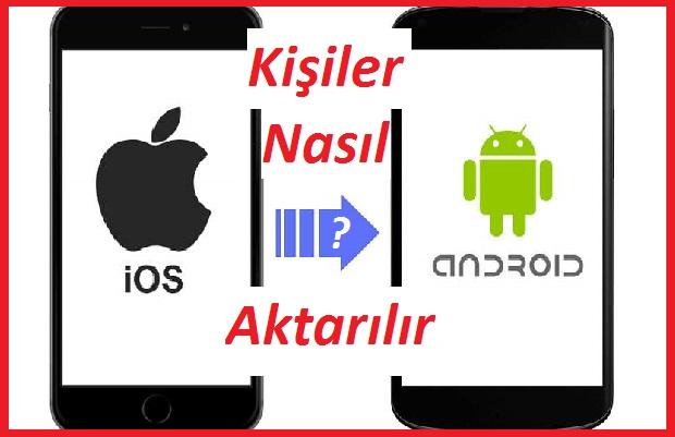 iphone dan androide rehber aktarma yöntemleri