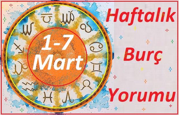 1-7 MART-TÜM BURÇLARIN HAFTALIK BURÇ YORUMLARI