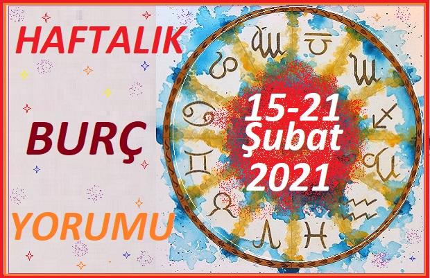 15-21 ŞUBAT-TÜM BURÇLARIN HAFTALIK BURÇ YORUMLARI