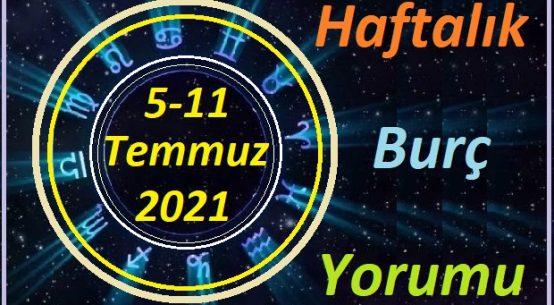 5-11-TEMMUZ 2021 TÜM BURÇLARIN HAFTALIK BURÇ YORUMLARI