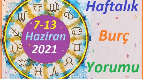 7-13 HAZİRAN 2021 TÜM BURÇLARIN HAFTALIK BURÇ YORUMLARI