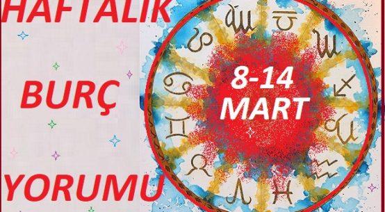 8-14 MART-TÜM BURÇLARIN HAFTALIK BURÇ YORUMLARI